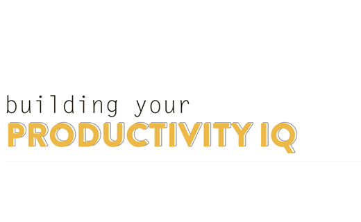 Building Your Productivity IQ