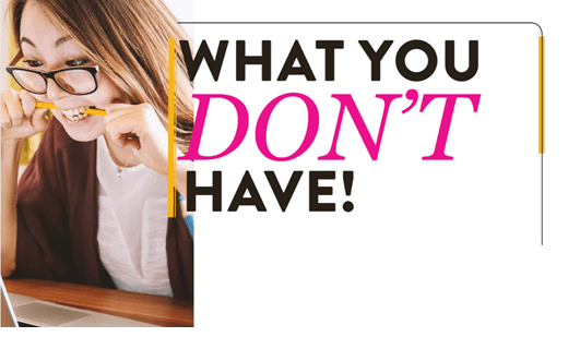 What You Don't Have!