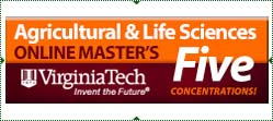 Virginia Tech - invent the future. Agriculture & Life Sciences Online Master's. Five Concentrations